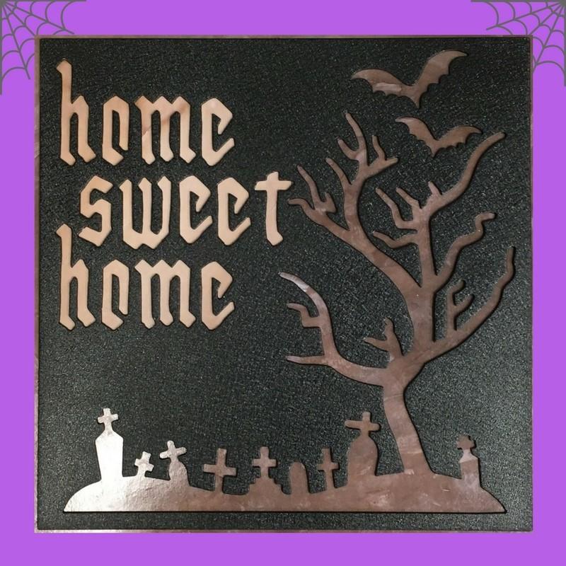 Home Sweet Home Halloween Decor JDH Iron Designs